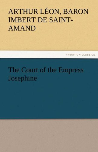 9783842472679: The Court of the Empress Josephine