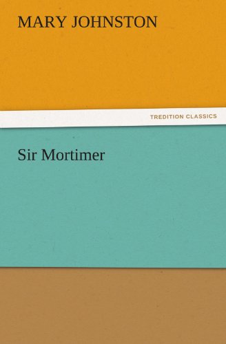 Sir Mortimer TREDITION CLASSICS: Mary Johnston