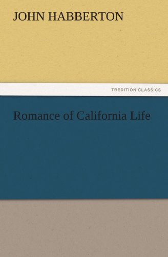 Romance of California Life: John Habberton