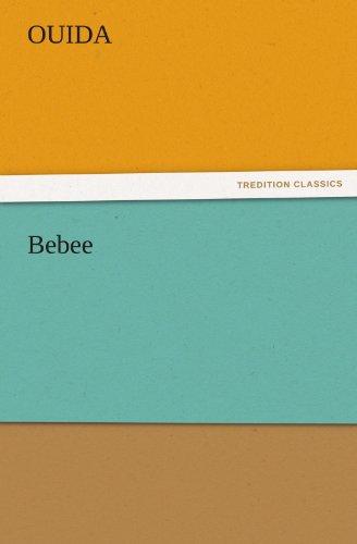 Bebee TREDITION CLASSICS: Ouida