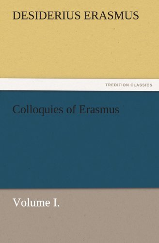 9783842474840: Colloquies of Erasmus, Volume I. (TREDITION CLASSICS)