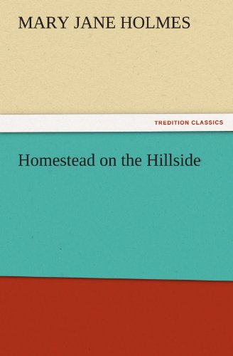 Homestead on the Hillside TREDITION CLASSICS: Mary Jane Holmes