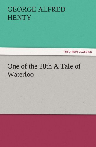 9783842475397: One of the 28th A Tale of Waterloo (TREDITION CLASSICS)