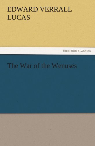 The War of the Wenuses TREDITION CLASSICS: E. V. Edward Verrall Lucas