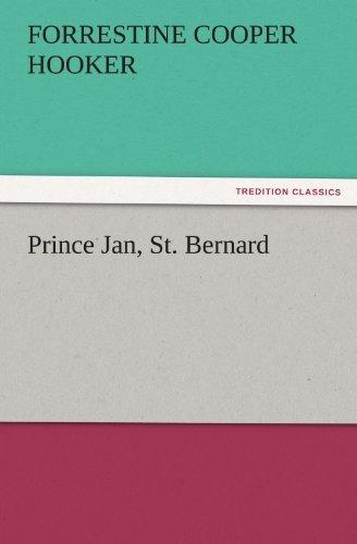 Prince Jan, St. Bernard (TREDITION CLASSICS): Forrestine C. (Forrestine