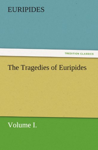9783842477438: The Tragedies of Euripides, Volume I. (TREDITION CLASSICS)