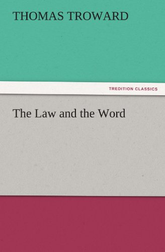 The Law and the Word TREDITION CLASSICS: T. Thomas Troward