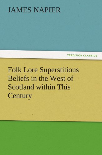 9783842479418: Folk Lore Superstitious Beliefs in the West of Scotland within This Century (TREDITION CLASSICS)