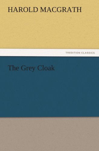 harold macgrath - the grey cloak - Used - AbeBooks