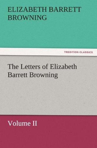 The Letters of Elizabeth Barrett Browning, Volume II (TREDITION CLASSICS) (9783842482029) by Elizabeth Barrett Browning
