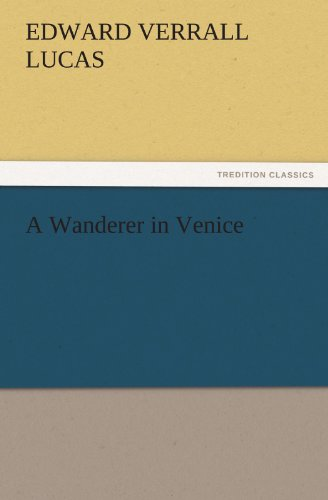 A Wanderer in Venice (TREDITION CLASSICS): E. V. (Edward