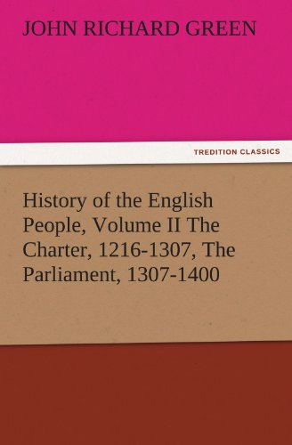 9783842483149: History of the English People, Volume II The Charter, 1216-1307, The Parliament, 1307-1400 (TREDITION CLASSICS)