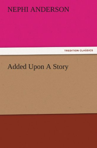 Added Upon A Story TREDITION CLASSICS: Nephi Anderson