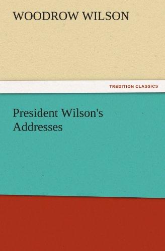 9783842484207: President Wilson's Addresses (TREDITION CLASSICS)