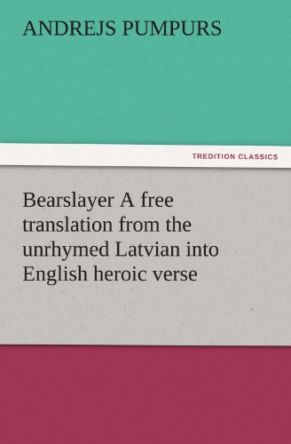 9783842484269: Bearslayer A free translation from the unrhymed Latvian into English heroic verse (TREDITION CLASSICS)