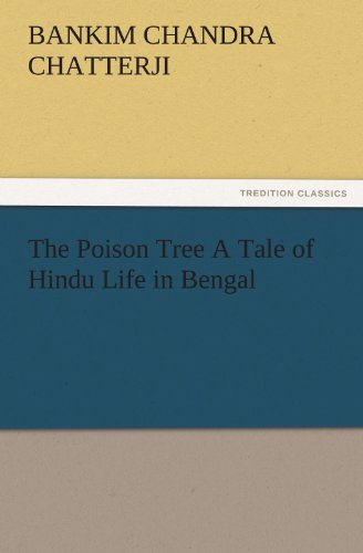 The Poison Tree A Tale of Hindu Life in Bengal (TREDITION CLASSICS) (3842484283) by Chatterji, Bankim Chandra