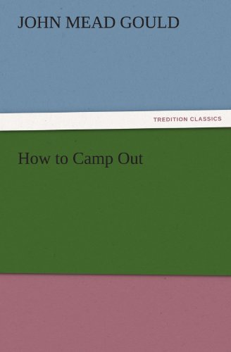 How to Camp Out TREDITION CLASSICS: John Mead Gould