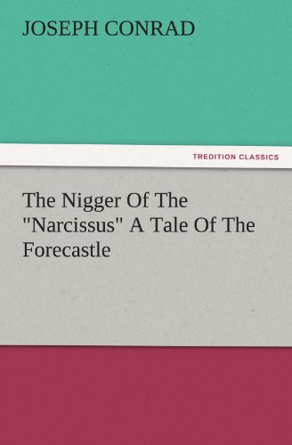 """9783842484993: The Nigger Of The """"Narcissus"""" A Tale Of The Forecastle"""