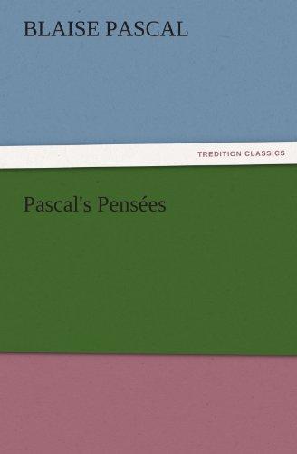 Pascal's Pensées (TREDITION CLASSICS): Blaise Pascal