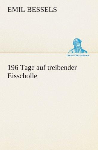 9783842488540: 196 Tage auf treibender Eisscholle (TREDITION CLASSICS) (German Edition)