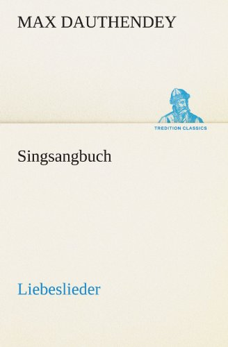 9783842489110: Singsangbuch: Liebeslieder (TREDITION CLASSICS) (German Edition)
