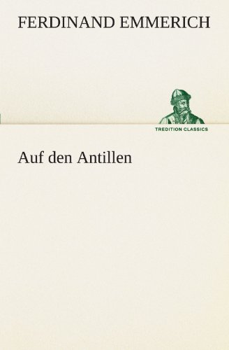 9783842489301: Auf den Antillen (TREDITION CLASSICS) (German Edition)