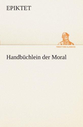 Handbuchlein Der Moral (TREDITION CLASSICS): Epiktet