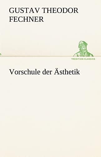 9783842489592: Vorschule der �sthetik (TREDITION CLASSICS)