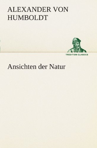 9783842490833: Ansichten der Natur (TREDITION CLASSICS) (German Edition)