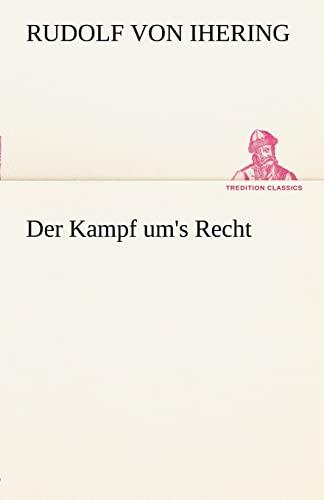 9783842491038: Der Kampf um's Recht (TREDITION CLASSICS) (German Edition)