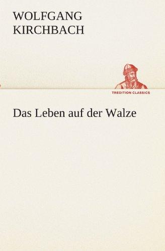 9783842491205: Das Leben auf der Walze (TREDITION CLASSICS)