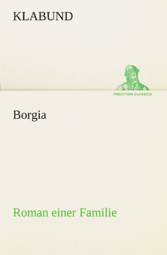 9783842491229: Borgia (TREDITION CLASSICS)