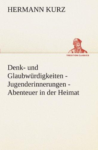 9783842491489: Denk- und Glaubwürdigkeiten - Jugenderinnerungen - Abenteuer in der Heimat (TREDITION CLASSICS)