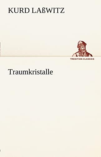 9783842491601: Traumkristalle (TREDITION CLASSICS) (German Edition)