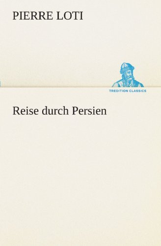9783842491779: Reise durch Persien (TREDITION CLASSICS)