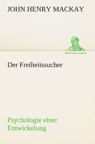 9783842491809: Der Freiheitssucher: Psychologie einer Entwickelung (TREDITION CLASSICS) (German Edition)