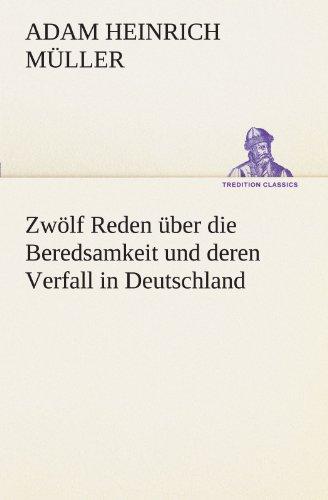 9783842492226: Zwölf Reden über die Beredsamkeit und deren Verfall in Deutschland (TREDITION CLASSICS) (German Edition)