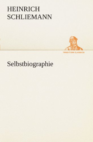 9783842493230: Selbstbiographie (TREDITION CLASSICS) (German Edition)