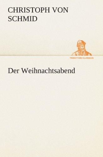9783842493254: Der Weihnachtsabend (TREDITION CLASSICS) (German Edition)