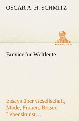9783842493261: Brevier für Weltleute: Essays über Gesellschaft, Mode, Frauen, Reisen Lebenskunst, Kunst, Philosophie (TREDITION CLASSICS) (German Edition)