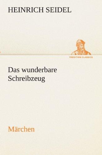 9783842493414: Das wunderbare Schreibzeug: Märchen (TREDITION CLASSICS) (German Edition)