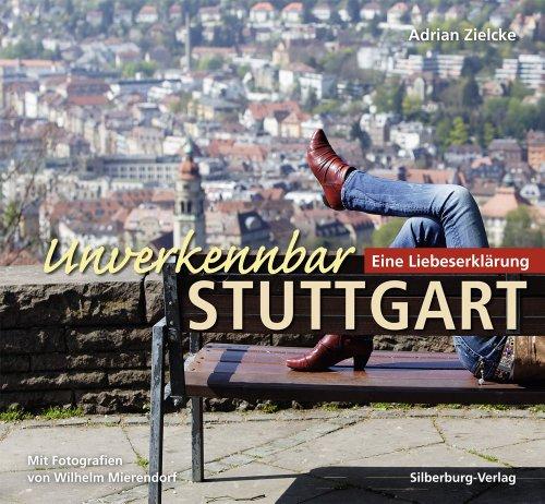 9783842511033: Unverkennbar Stuttgart: Eine Liebeserklärung