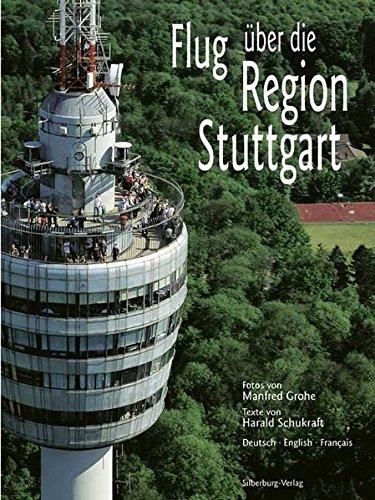 9783842511279: Flug über die Region Stuttgart: Fotos von Manfred Grohe, Texte von Harald Schukraft. Deutsch - English - Français