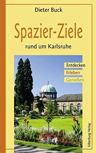 9783842511446: Spazier-Ziele rund um Karlsruhe: Entdecken, Erleben, Genießen