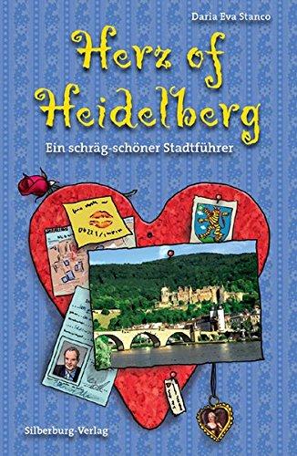 9783842511729: Herz of Heidelberg und was man hier sonst noch verlieren kann: Ein schräg-schöner Stadtführer
