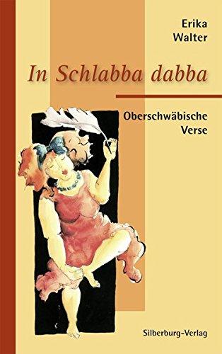 9783842512245: In Schlabba dabba: Oberschwäbische Verse