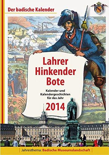 Lahrer Hinkender Bote 2014: Kalender und Kalendergeschichten für das Jahr 2014