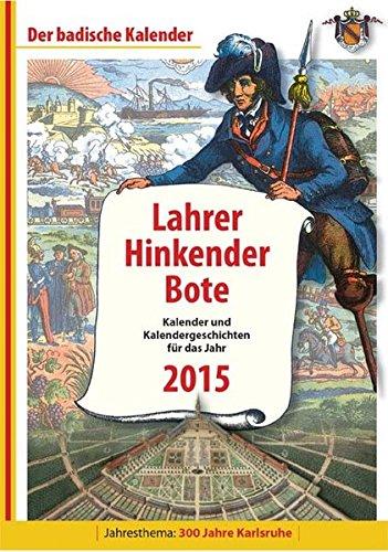 9783842513211: Lahrer Hinkender Bote 2015: Kalender und Kalendergeschichten für das Jahr 2015. Jahresthema: 300 Jahre Karlsruhe