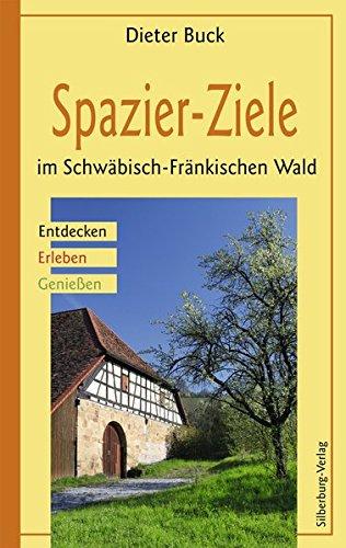 9783842513426: Spazier-Ziele im Schw�bisch-Fr�nkischen Wald: Entdecken, Erleben, Genie�en