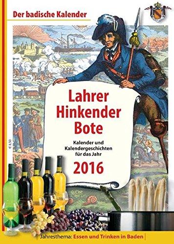 9783842514041: Lahrer Hinkender Bote 2016: Kalender und Kalendergeschichten für das Jahr 2016. Jahresthema: Essen und Trinken in Baden